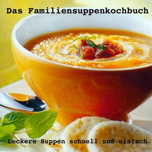 Das Familiensuppenkochbuch