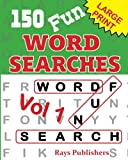 150 Fun Word Search Puzzles: Volume 1