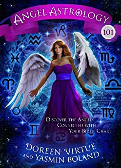 Angel Astrology 101: Discover the Angels Connected with Your Birth Chart par [Virtue, Doreen, Boland, Yasmin]