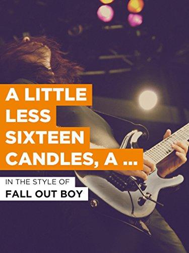 A Little Less Sixteen Candles, A Little More