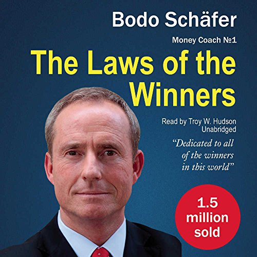 The Laws of the Winners: 30 Absolutely Unbreakable Habits of Success; Everyday Step-by-step Guide to Rich and Happy Life (Money Coach)