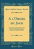 Telecharger Livres A L Ordre Du Jour Du 8 Aout Au 18 Septembre 1914 Citations Promotions L Gion D Honneur M Daille Militaire Classic Reprint (PDF,EPUB,MOBI) gratuits en Francaise
