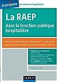 La RAEP dans la fonction publique hospitalière : Concours internes et réservés, 3e concours, examens professionnels et professionalisés réservés (Concours fonction publique) (French Edition)