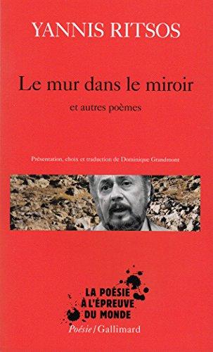 Le Mur dans le miroir et autres poèmes par Yannis Ritsos