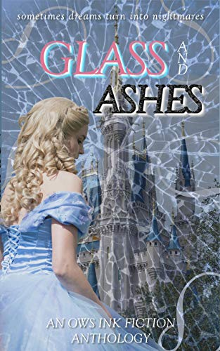 Glass and Ashes: An OWS INK Fiction Anthology (English Edition)