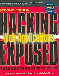 [(Hacking Exposed Web Applications : Web Application Security Secrets and Solutions)] [By (author) Joel Scambray ] published on (July, 2006)