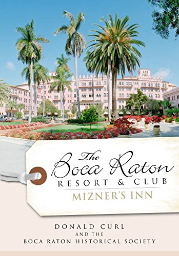 The Boca Raton Resort & Club: Mizner's Inn (Landmarks) (English Edition)