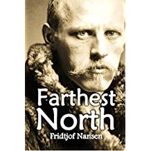 """Farthest North: Being the Record of a Voyage of  Exploration of the Ship """"Fram""""  1893-96 and of a Fifteen Months'  Sleigh Journey by Dr. Nansen  and Lieut. Johansen (1897) (English Edition)"""