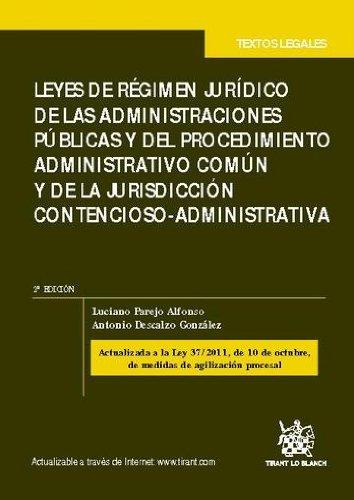 Leyes de régimen jurídico de las AAPP y del procedimiento administrativo común y de la Jurisdicción Contencioso-Administrativa por Luciano Parejo Alfonso