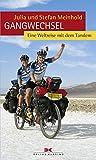 Gangwechsel: Eine Weltreise mit dem Tandem - Julia & Stefan Meinhold