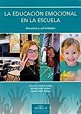 La Educación Emocional en la Escuela. Recursos y Actividades (Fundamentos Psicopedagógicos)