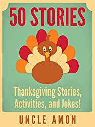 Children's Books: 50 Thanksgiving Stories for Children: Thanksgiving Stories for Kids, Thanksgiving Jokes, Thanksgiving Activities, and Coloring Book! ... Books for Children) (English Edition)