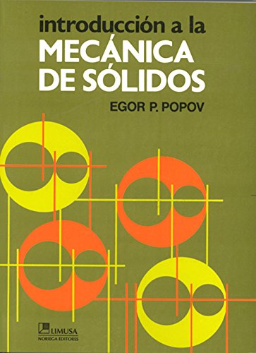 Descargar Libro Introduccion a la mecanica de solidos/ Introduction to Solid Mechanics de Edgar P. Popov