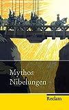 Mythos Nibelungen (Reclam Taschenbuch) -