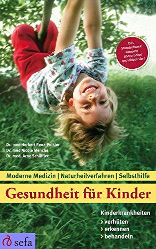 er: Kinderkrankheiten verhüten, erkennen, behandeln: Moderne Medizin - Naturheilverfahren - Selbsthilfe - Aktualisierte und überarbeitete Neuauflage ()