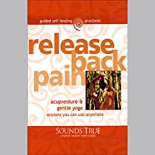 Release Back Pain: Acupressure and Gentle Yoga Sessions You Can Use Anywhere