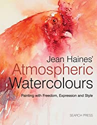 Jean Haines' Atmospheric Watercolours: Painting with Expression, Freedom and Style