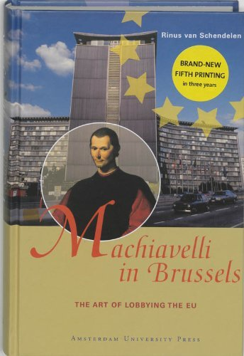 Machiavelli in Brussels: The Art of Lobbying the EU - Updated New Edition by M.P.C.M. van Schendelen (2014-02-09)