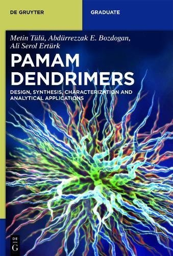 PAMAM Dendrimers: Design, Synthesis, Characterization and Analytical Applications (De Gruyter Textbook) (English Edition)