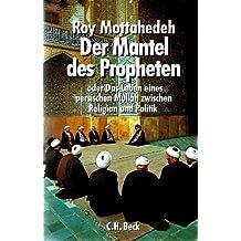 Der Mantel des Propheten oder Das Leben eines persischen Mullah zwischen Religion und Politik