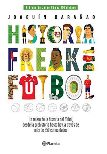 Historia freak del fútbol por José Joaquín Barañao