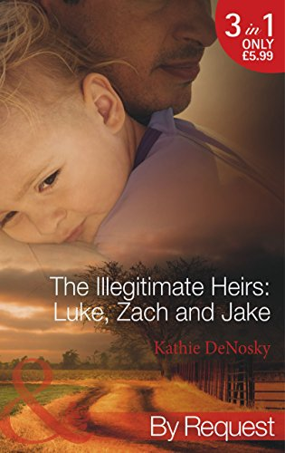 The Illegitimate Heirs: Luke, Zach and Jake: Bossman Billionaire / One Night, Two Babies / The Billionaire's Unexpected Heir (Mills & Boon By Request) by Kathie DeNosky (1-Nov-2013) Paperback