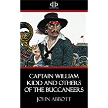 Captain William Kidd and others of the Buccaneers (English Edition)