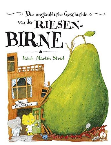 chichte von der Riesenbirne (Jakob Martin Strid, Band 1) ()
