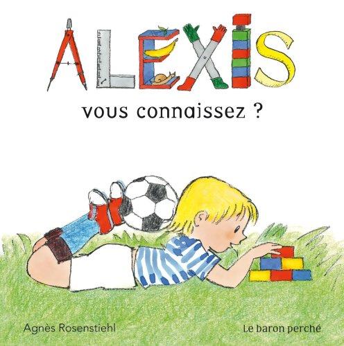 Alexis : Vous connaissez ?