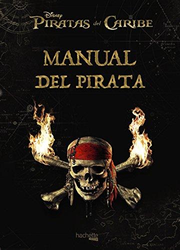 Manual del pirata: Piratas del Caribe (Hachette Heroes - Disney - Especializados)