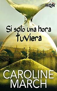 Si solo una hora tuviera par Caroline March