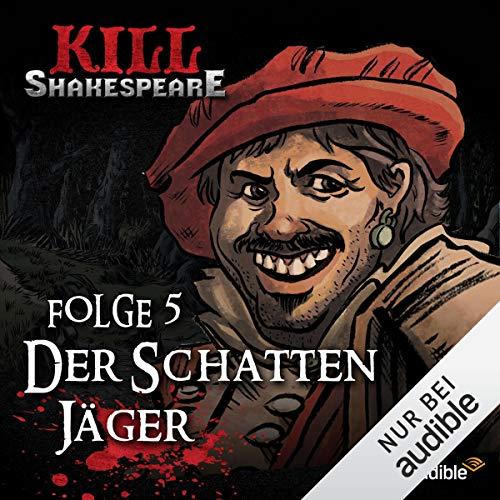 Der Schattenjäger: Kill Shakespeare 5 -