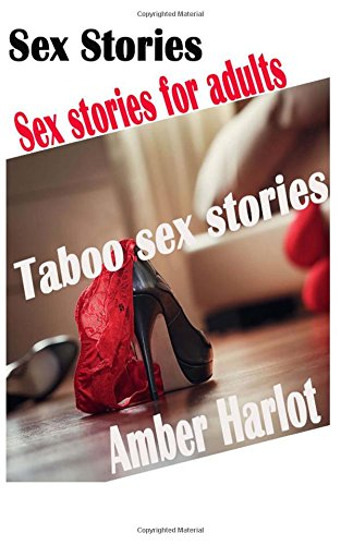 Sex Stories: Sex stories for adults, taboo sex stories: Volume 3
