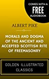 Image de Morals and Dogma of the Ancient and Accepted Scottish Rite of Freemasonry: By Al