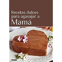 Recetas Dulces Para Agasajar a Mama