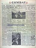 Telecharger Livres COMBAT No 2445 du 14 05 1952 UNE ALLEMAGNE LIBRE SANS CONTROLE DES 4 PROPOSENT A MOSCOU LES OCCIDENTAUX SITUATION AGGRAVEE A TUNIS L OEUVRE DU 20EME SIECLE ET SES LACUNES PAR DUMUR CONCILE DES HOMEOPATHES AU PROCHE ORIENT CULTURE FRANCAISE EN PERIL PAR LOIR L AFFAIRE DES BONS D ARRAS RELEVATIONS DE DE RECY PAR HERICOOTE (PDF,EPUB,MOBI) gratuits en Francaise