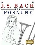 J. S. Bach für Posaune: 10 Leichte Stücke für Posaune Anfänger Buch