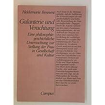 Galanterie und Verachtung. Eine philosophiegeschichtliche Untersuchung zur Stellung der Frau in Gesellschaft und Kultur