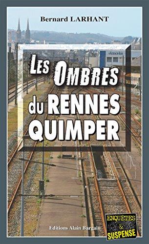 Les Ombres du Rennes-Quimper: Double enqute  travers la Bretagne (Enqutes & Suspense)