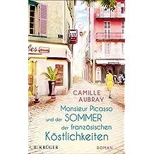 Monsieur Picasso und der Sommer der französischen Köstlichkeiten: Roman (German Edition)