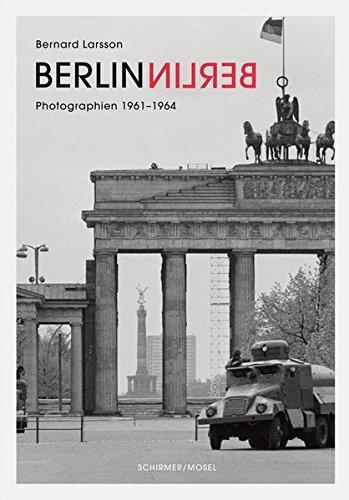 Berlin Berlin: Photographien von Ost- und Westberlin
