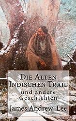 Die Alten Indischen Trail und andere Geschichten