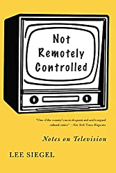 Not Remotely Controlled: Notes on Television