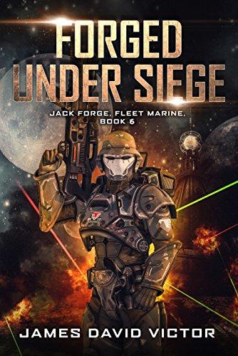 Forged Under Siege (Jack Forge, Fleet Marine Book 6)