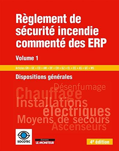Règlement de sécurité incendie commenté des ERP : Volume 1, Dispositions générales