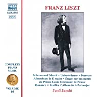 Liszt: Scherzo And March / 3 Liebestraume / Berceuse (Liszt Complete Piano Music, Vol. 10)