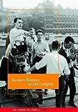 Jacques Rivette, secret compris (Cahiers du cinéma. Auteurs)