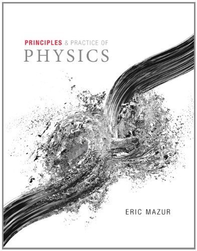 Principles & Practice of Physics Volume 2 (Chs. 22-34) by Eric Mazur (2014-04-12)