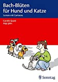 Bach-Blüten für Hund und Katze: Lernen mit Cartoons - Carolin Quast