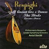 Ottorino Respighi: Antiche Danze ed Arie - Suiten 1-3 / Gli Uccelli / u.a.